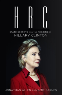 HRC: State Secrets and the Rebirth of Hillary Clinton, Hardback Book