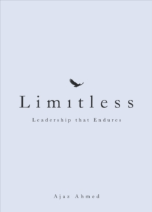 Limitless : Leadership That Endures, Hardback Book