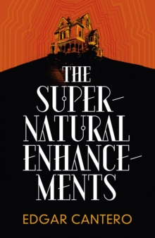 The Supernatural Enhancements, Hardback