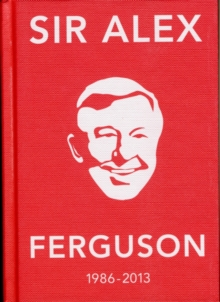The Alex Ferguson Quote Book : The Greatest Manager in His Own Words, Hardback