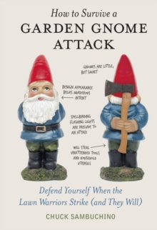 How to Survive a Garden Gnome Attack, Hardback