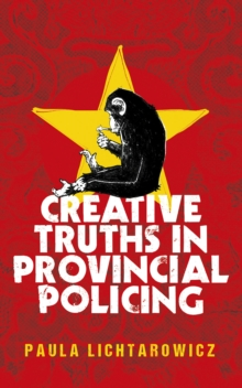 Creative Truths in Provincial Policing, Hardback