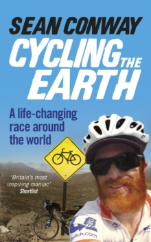 Cycling the Earth : A Life-Changing Race Around the World, Paperback