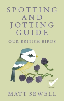 Spotting and Jotting Guide : Our British Birds, Hardback Book