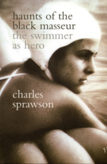 Haunts of the Black Masseur : The Swimmer as Hero, Paperback Book