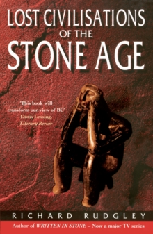 The Lost Civilisations of the Stone Age : A Journey Back to Our Cultural Origins, Paperback Book