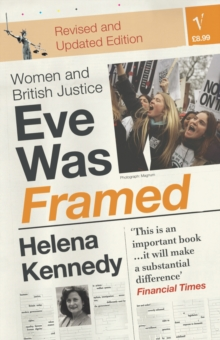 Eve Was Framed : Women and British Justice, Paperback Book