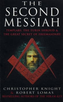 The Second Messiah : Templars, the Turin Shroud and the Great Secret of Freemasonry, Paperback