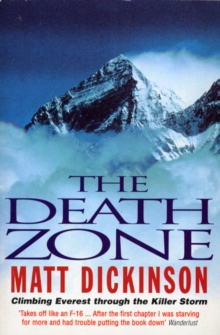 The Death Zone : Climbing Everest Through the Killer Storm, Paperback