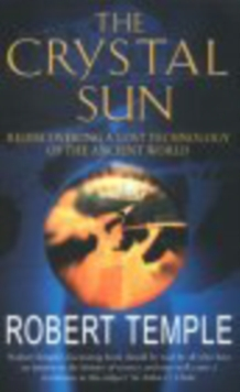 The Crystal Sun : The Most Secret Science of the Ancient World, Paperback