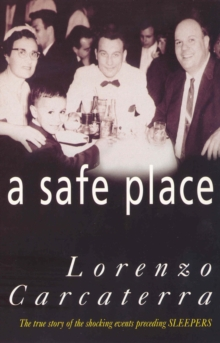A Safe Place : The True Story of a Father, a Son, a Murder, Paperback