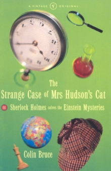 The Strange Case of Mrs. Hudson's Cat : or Sherlock Holmes Solves the Einstein Mysteries, Paperback