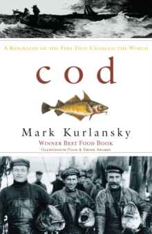 Cod : A Biography of the Fish That Changed the World, Paperback Book