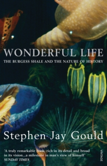 Wonderful Life : Burgess Shale and the Nature of History, Paperback Book