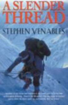 A Slender Thread : Escaping Disaster in the Himalaya, Paperback
