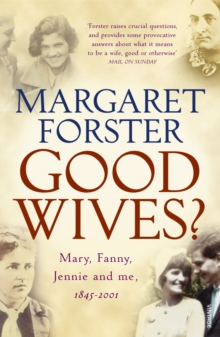 Good Wives? : Mary, Fanny, Jennie and Me, 1845-2001, Paperback