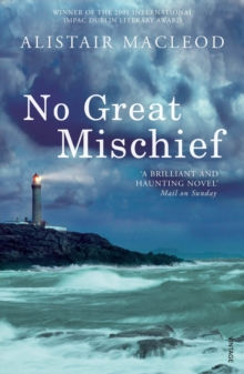 No Great Mischief : Winner of the International Dublin Literary Award 2001, Paperback Book