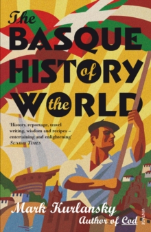 The Basque History of the World, Paperback Book