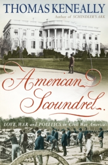 American Scoundrel : Love, War and Politics in 19th Century America, Paperback
