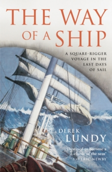 The Way of a Ship : a Square-rigger Voyage in the Last Days of the Sail, Paperback Book
