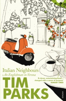 Italian Neighbours : An Englishman in Verona, Paperback Book