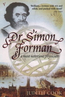 Dr Simon Forman : A Most Notorious Physician, Paperback