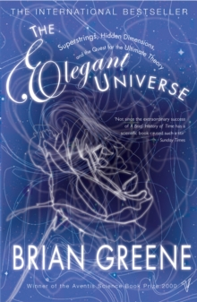 The Elegant Universe : Superstrings, Hidden Dimensions and the Quest for the Ultimate Theory, Paperback