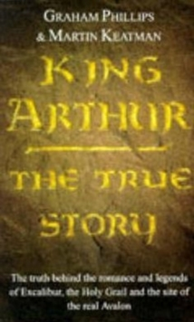 King Arthur : The True Story, Paperback