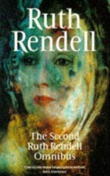 "Second Ruth Rendell Omnibus : To Fear a Painted Devil, Vanity Dies Hard,the Secret House of Death ""To Fear a Painted Devil"", ""Vanity Dies Hard"", ""Secret House of Death"" v. 2, Paperback"