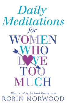 Daily Meditations for Women Who Love Too Much, Paperback