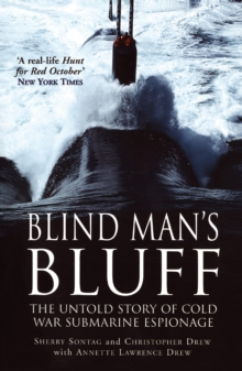 Blind Man's Bluff : The Untold Story of Cold War Submarine Espionage, Paperback