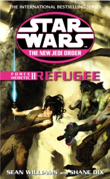 Star Wars: The New Jedi Order - Force Heretic II Refugee, Paperback