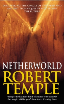 Netherworld : Discovering the Oracle of the Dead and Other Ancient Methods of Divination, Paperback Book