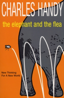 The Elephant and the Flea : Looking Backwards to the Future, Paperback Book