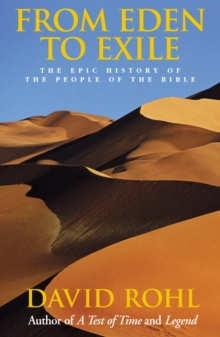 From Eden to Exile : The Epic History of the People of the Bible, Paperback