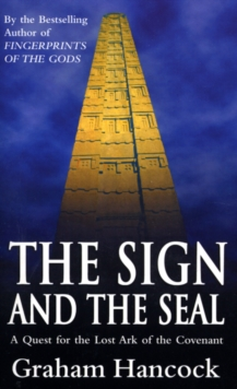 The Sign and the Seal : Quest for the Lost Ark of the Covenant, Paperback