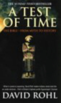 A Test of Time : Volume One - The Bible - From Myth to History, Paperback