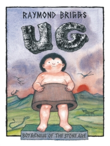 Ug : Boy Genius of the Stone Age and His Search for Soft Trousers, Paperback