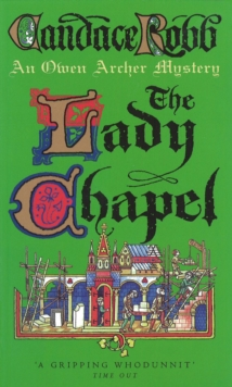 The Lady Chapel : An Owen Archer Mystery, Paperback