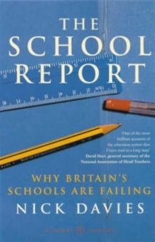 The School Report : The Hidden Truth About Britain's Classrooms, Paperback