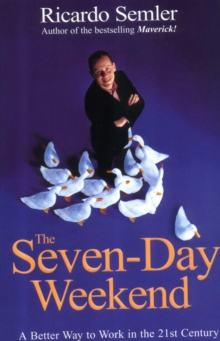 The Seven-day Weekend : A Better Way to Work in the 21st Century, Paperback