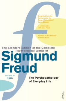 "The Complete Psychological Works of Sigmund Freud : ""The Psychopathology of Everyday Life"" Vol 6, Paperback"