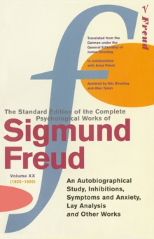 "The Complete Psychological Works of Sigmund Freud : ""An Autobiographical Study"", ""Inhibitions"", ""Symptoms and Anxiety"", ""Lay Analysis"" and Other Works Vol. 20, Paperback Book"