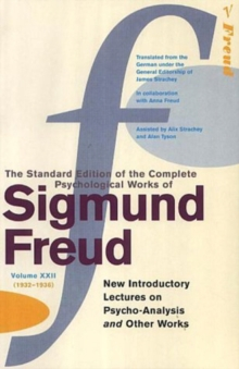 "The Complete Psychological Works of Sigmund Freud : ""New Introductory Lectures on Psycho-analysis"" and Other Works Vol.22, Paperback"