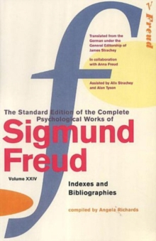 The Complete Psychological Works of Sigmund Freud : Indexes and Bibliographies Vol. 24, Paperback Book