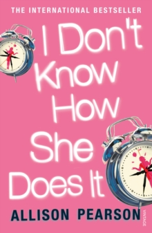 I Don't Know How She Does it, Paperback Book
