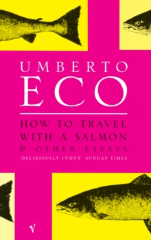 How to Travel with a Salmon : And Other Essays, Paperback