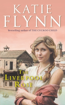 The Liverpool Rose : A Liverpool Family Saga, Paperback