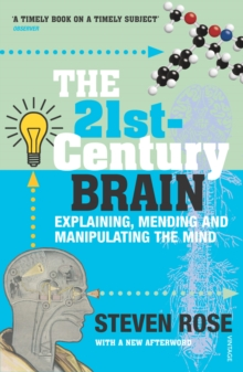 The 21st Century Brain : Explaining, Mending and Manipulating the Mind, Paperback