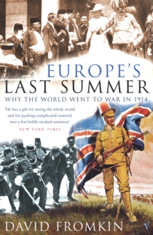 Europe's Last Summer : Why the World Went to War in 1914, Paperback